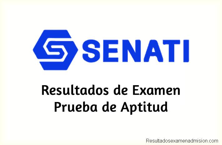 Resultados de Examen Prueba de Aptitud SENATI