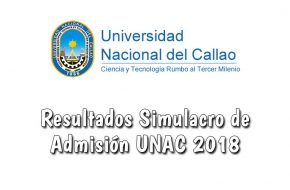 Resultados Simulacro Presencial UNAC 2018 Puntajes Universidad Nacional del Callao 24 de Junio 2018