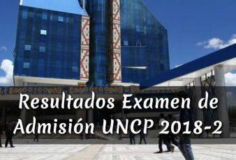 Resultados y Lista de Ingresantes Examen de AdmisiónUNCP 2018-2