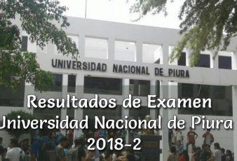 Resultados de Examen Universidad Nacional de Piura 2018-2