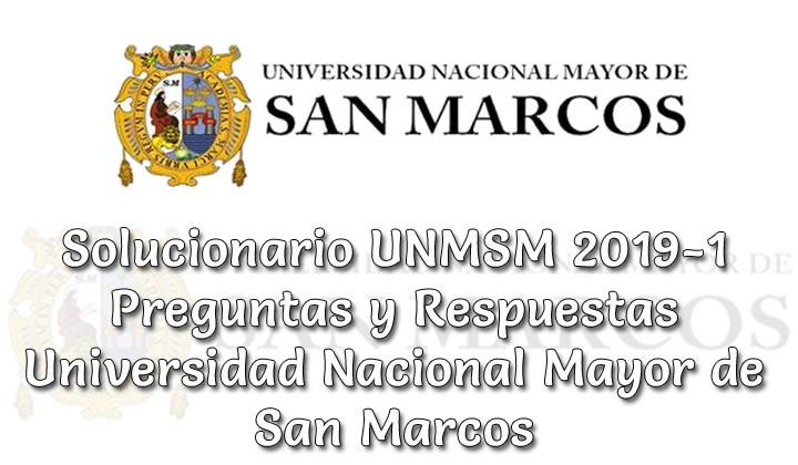 Solucionario UNMSM 2019-1 Preguntas y Respuestas Universidad Nacional Mayor de San Marcos