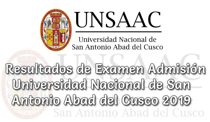 Resultados Examen admisión ordinario UNSAAC 2019