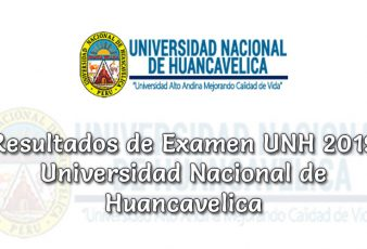 Resultados de Examen UNH 2019-1 Universidad Nacional de Huancavelica
