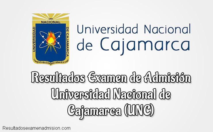 Resultados Examen de Admisión UNC Universidad Nacional de Cajamarca