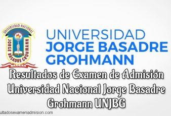 Resultados Universidad Nacional Jorge Basadre Grohmann Examen UNJBG
