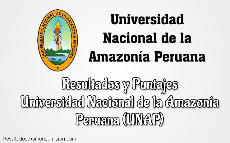 Resultados de Examen UNAP Universidad Nacional de la Amazonía Peruana