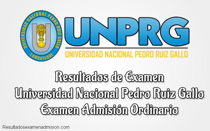 Resultados de Examen Universidad Nacional Pedro Ruiz Gallo
