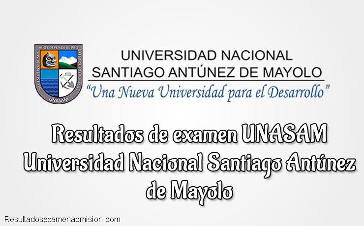 Resultados de Examen Universidad Nacional Santiago Antúnez de Mayolo UNASAM
