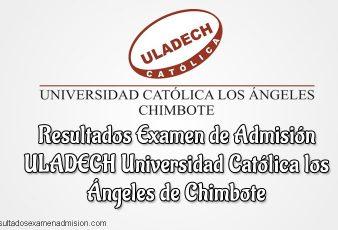 Resultados de Examen ULADECH Universidad Católica los Ángeles de Chimbote