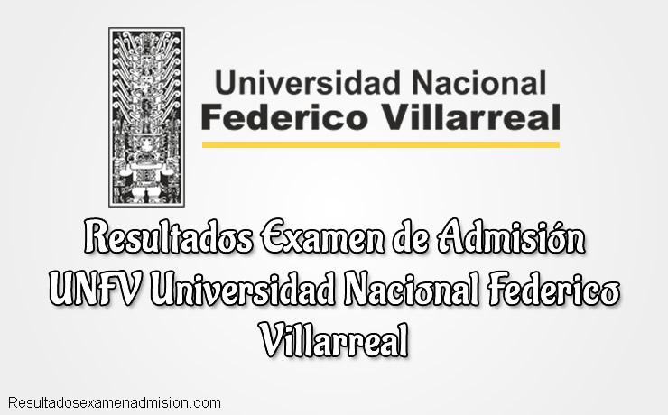 Resultados de Examen UNFV Universidad Nacional Federico Villarreal