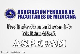 Resultados Examen Nacional de Medicina ENAM ASPEFAM