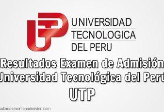 Resultados Examen de Admisión Universidad Tecnológica del Perú UTP