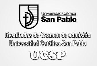 Resultados Examen de admisión Universidad Católica San Pablo ucsp