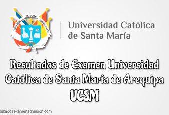 Resultados de Examen Universidad Católica de Santa María de Arequipa UCSM