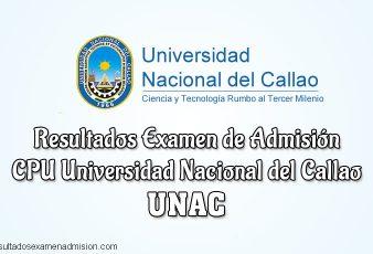 Resultados de Examen Universidad Nacional del Callao CPU UNAC