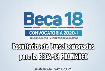 Resultados de PreseleccionadosBECA-18