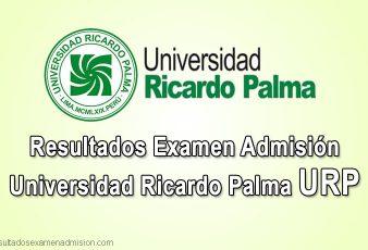 Resultados examen admisión Universidad Ricardo Palma URP