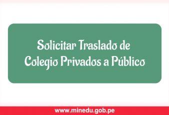 Solicitar Traslado de Colegio Privados a Público
