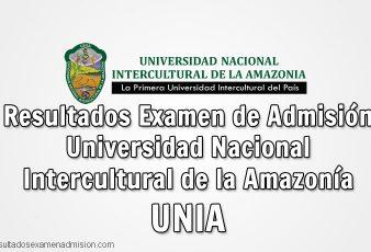 Resultados Examen UNIA Universidad Nacional Intercultural de la Amazonía