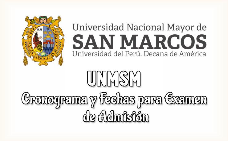 UNMSM Cronograma y Fecha Examen de admisión