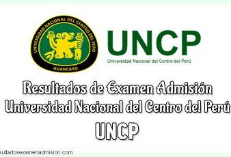 Resultados UNCP Universidad Nacional del Centro del Perú