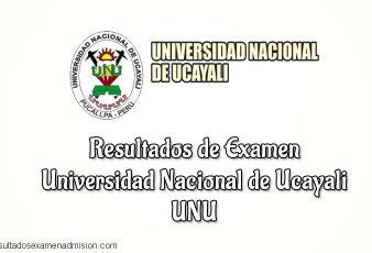 Resultados Examen Universidad Nacional de Ucayali UNU