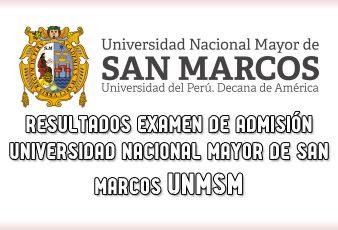 Resultados Examen de admisión San Marcos UNMSM
